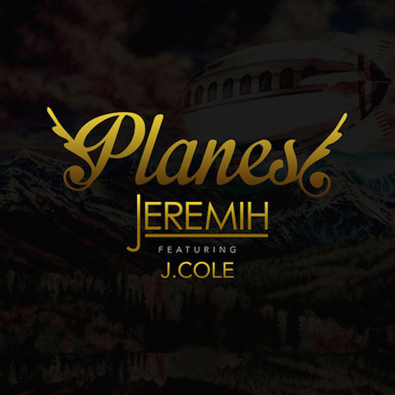 "Jeremih ""Planes"" (ft. J. Cole)"