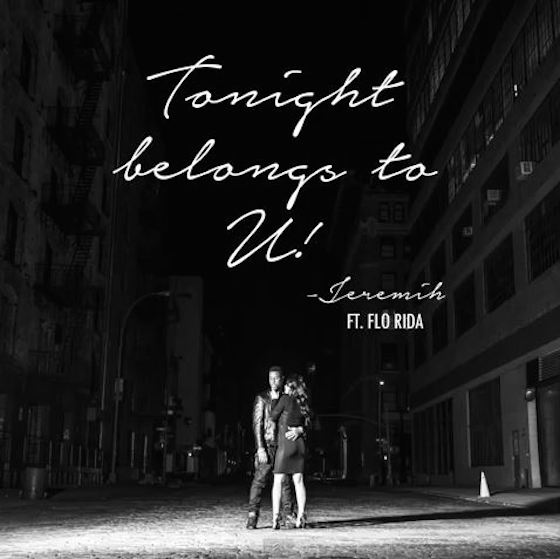 "Jeremih ""Tonight Belongs to U"" (ft. Flo Rida)"