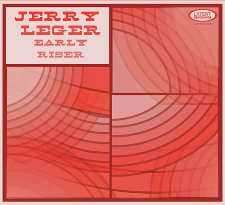 Jerry Leger 'Early Riser' (album stream)