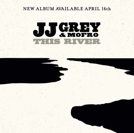 JJ Grey & Mofro This River