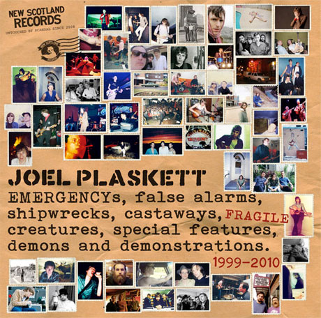 Joel Plaskett EMERGENCYs, false alarms, shipwrecks, castaways, fragile creatures, special features, demons and demonstrations 1999-2010