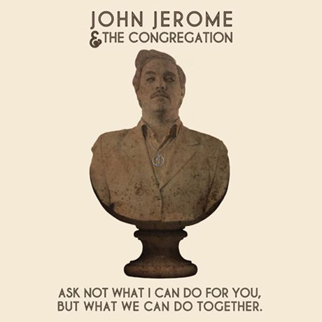 John Jerome & the Congregation Announce Debut Album, Prep Canadian Tour