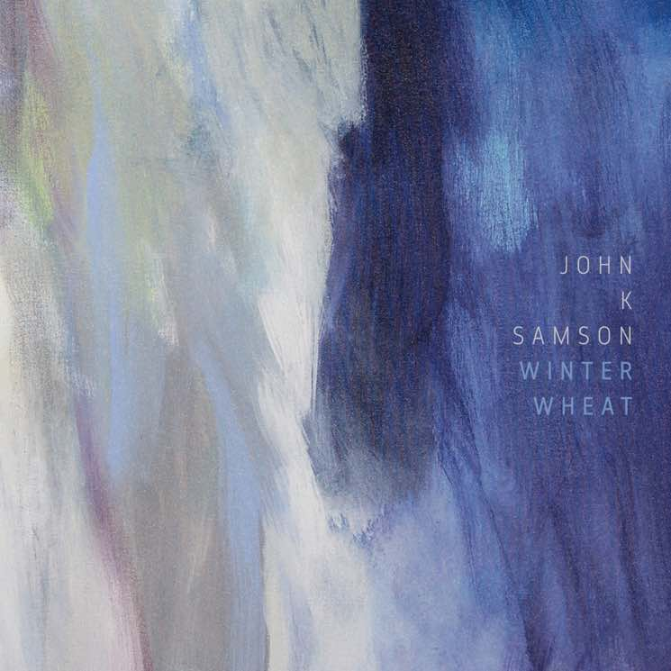 Stream John K. Samson's 'Winter Wheat'