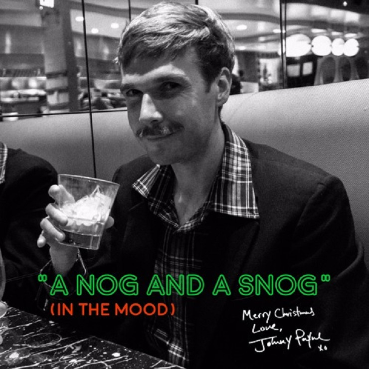 "Johnny Payne ""A Nog and a Snog (In the Mood)"""