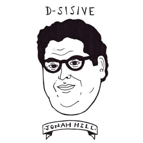 "D-Sisive ""Jonah Hill"""
