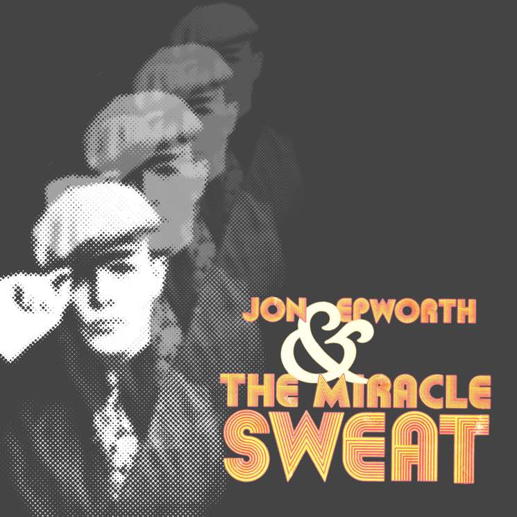 Jon Epworth & the Miracle Sweat Jon Epworth & the Miracle Sweat