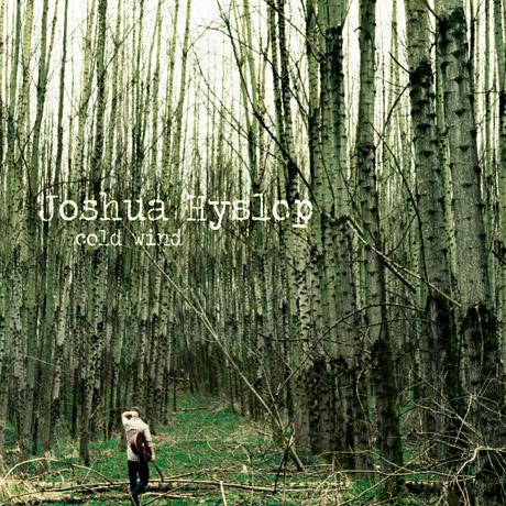 Joshua Hyslop 'Cold Wind' EP stream