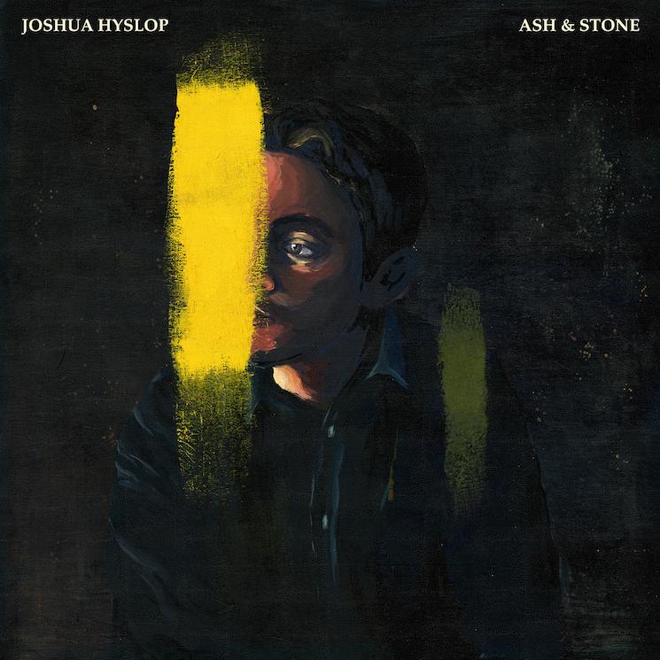 Listen to Joshua Hyslop's New Album 'Ash & Stone'