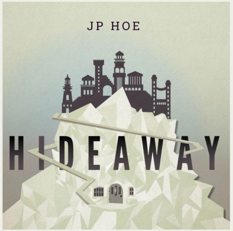 JP Hoe Announces 'Hideaway' Album