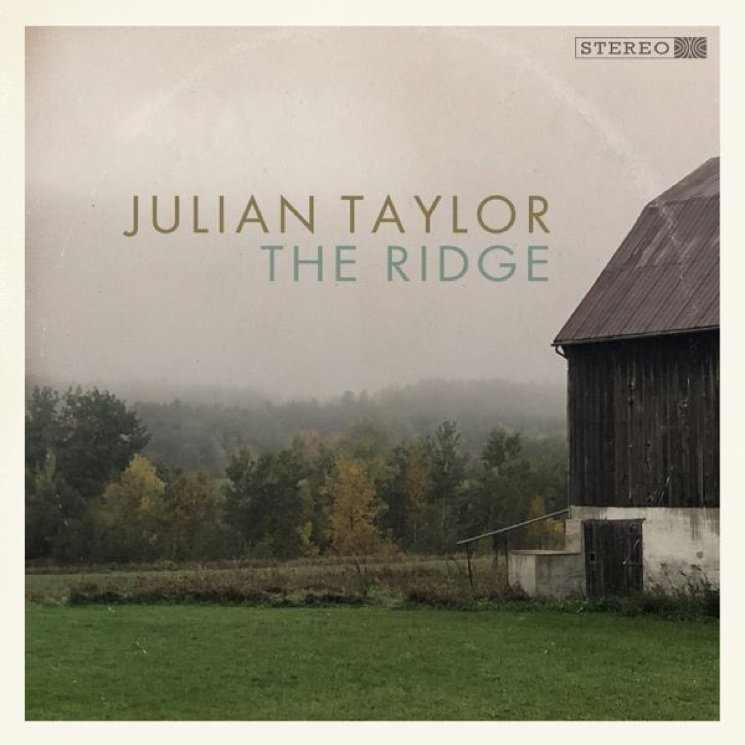 Julian Taylor's 'The Ridge' Is Warm, Heartfelt Roots Rock from a Toronto Songwriting Vet