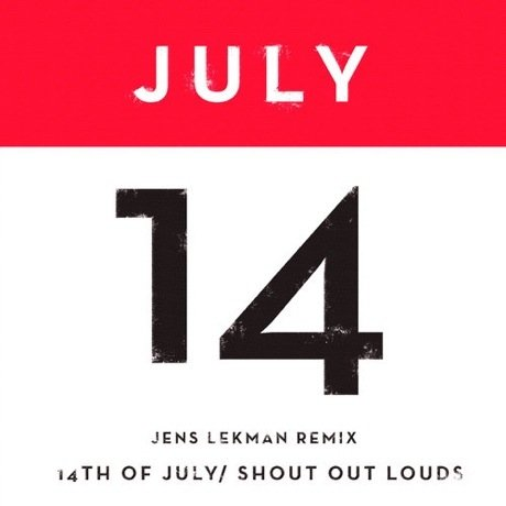 "Shout Out Louds ""14th of July"" (Jens Lekman remix)"