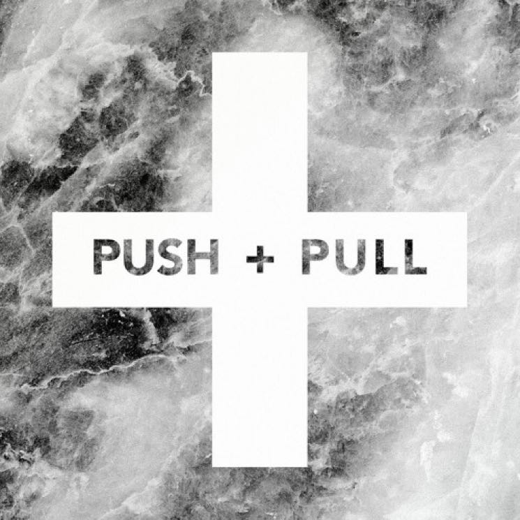 July Talk 'Push + Pull'