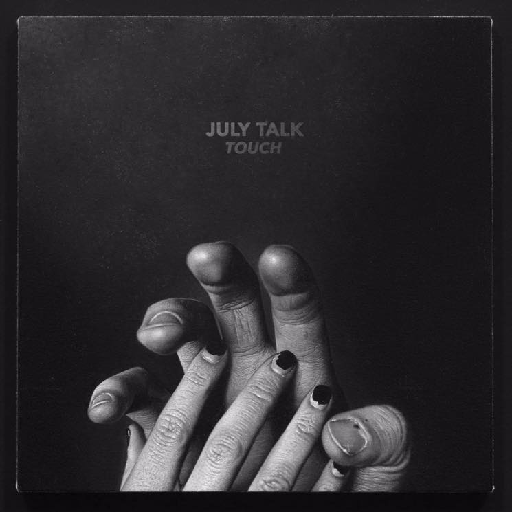 July Talk 'Touch' (album stream)
