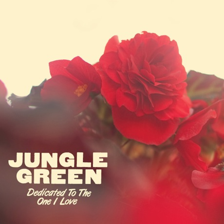 "Jungle Green ""The One I Love"" / ""Oh, Girl!"""