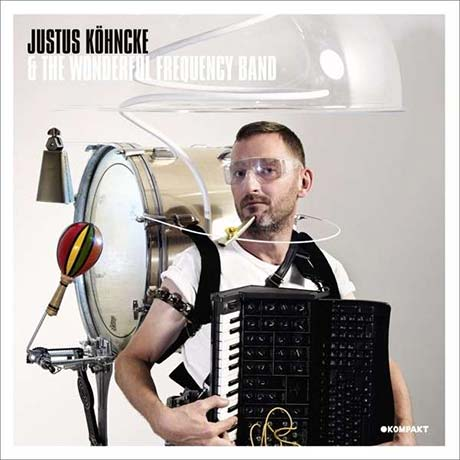 Justus Köhncke Justus Köhncke & the Wonderful Frequency Band