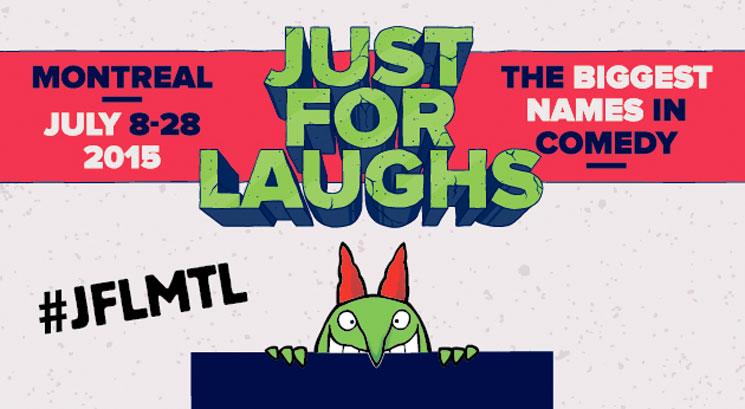 ​Just for Laughs Montreal Reveals 2015 Lineup