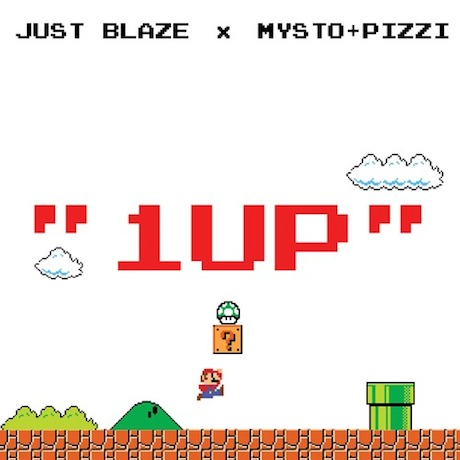 "Just Blaze ""1UP!"" (ft. Mysto & Pizzi)"