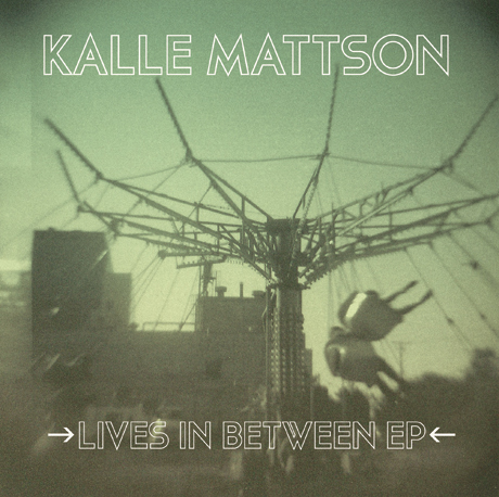 Kalle Mattson Unveils 'Lives in Between' EP, Canadian Tour Dates