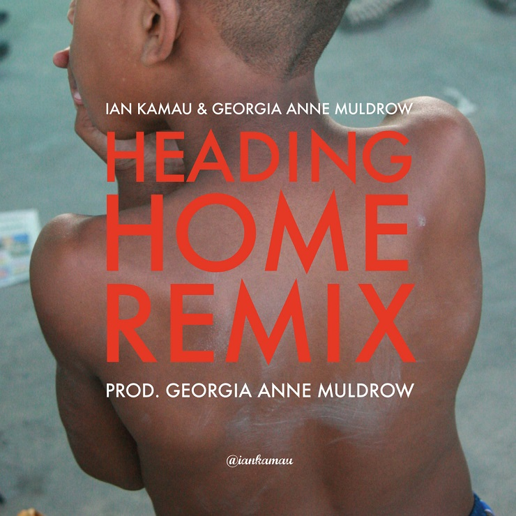 Ian Kamau 'Heading Home' (Georgia Anne Muldrow Remix EP)