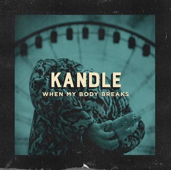 Kandle 'When My Body Breaks' (ft. July Talk's Peter Dreimanis)