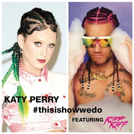 "Katy Perry ""This Is How We Do"" (remix ft. Riff Raff)"