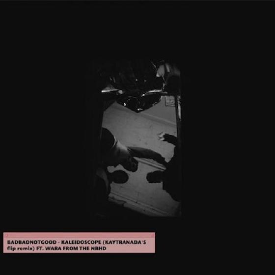 "BADBADNOTGOOD ""Kaliedoscope"" (Kaytranada remix ft. Wara from the NBHD)"