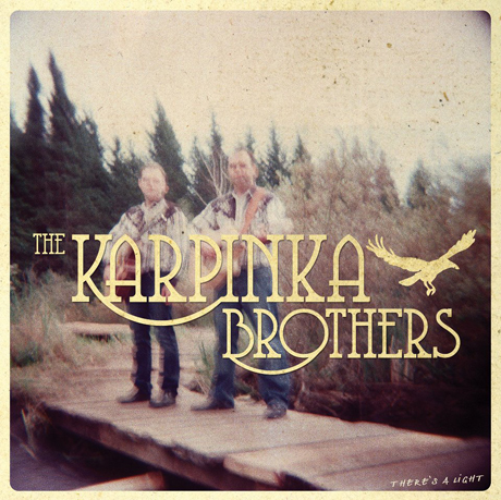 The Karpinka Brothers There's a Light