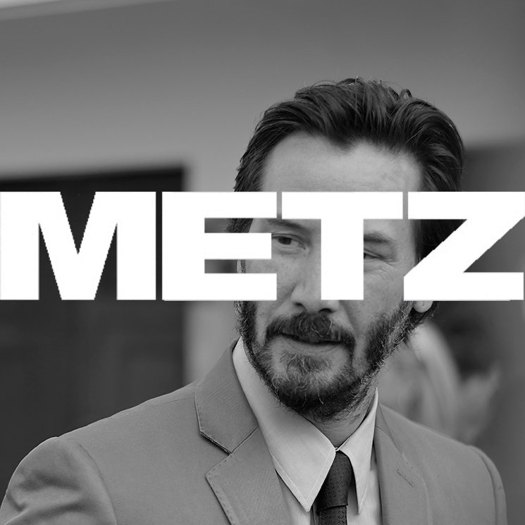 Keanu Reeves Is a METZ Fan