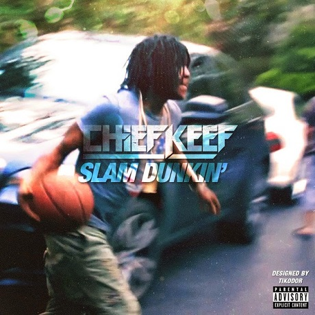 "Chief Keef ""Slam Dunkin'""/ ""Shooters"""