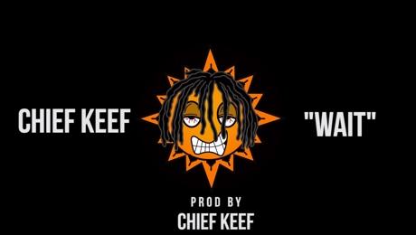 "Chief Keef ""Wait"""