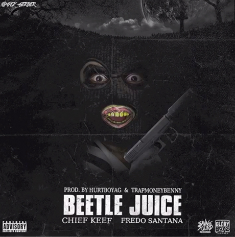 "Chief Keef ""Beetlejuice"" (ft. Fredo Santana)"