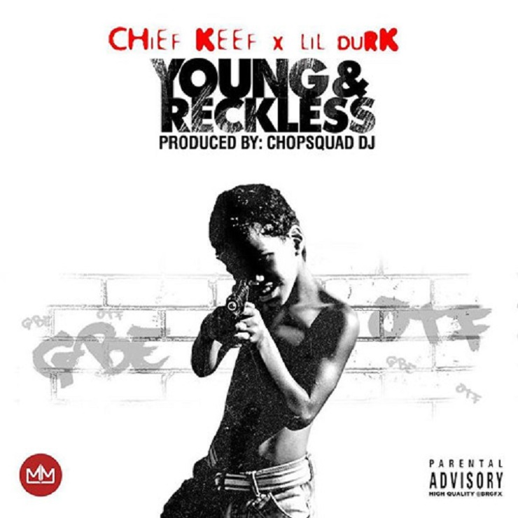 Chief Keef 'Young & Reckless' (ft. Lil Durk)