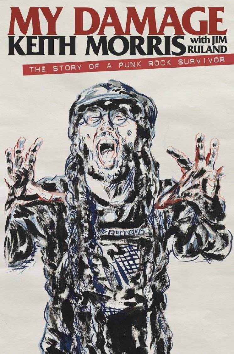 My Damage: The Story of a Punk Rock Survivor By Keith Morris with Jim Ruland