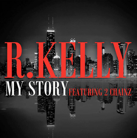 """R. Kelly """"My Story"""" (ft. 2 Chainz)"""