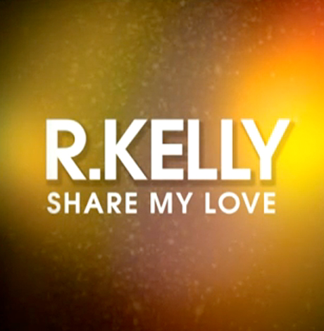 R. Kelly 'Share My Love'