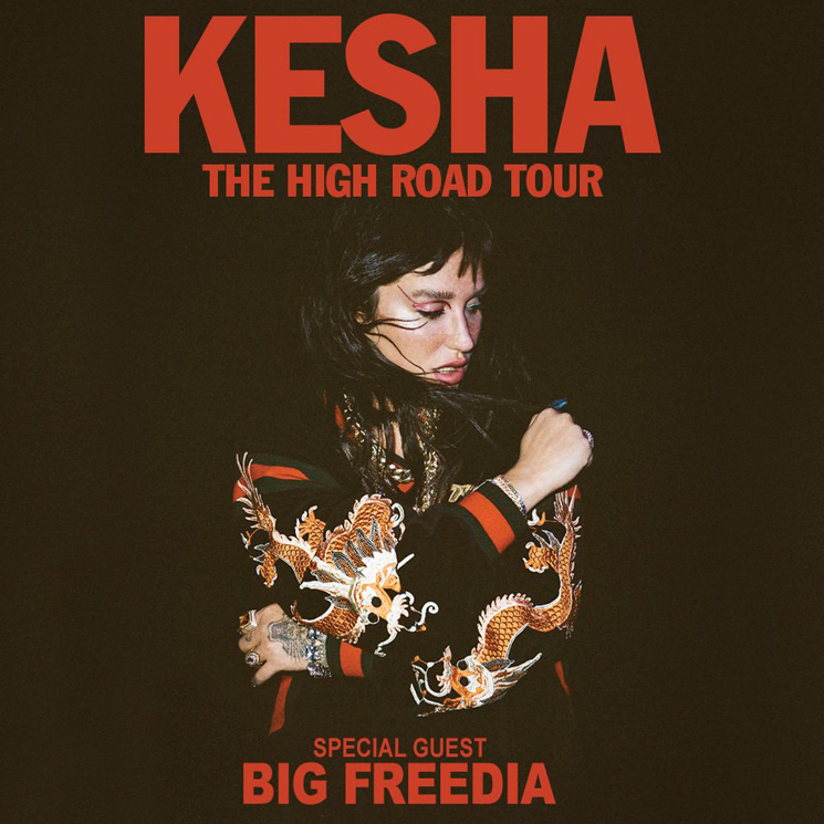Kesha and Big Freedia Are Bringing Their 'High Road Tour' to Ontario