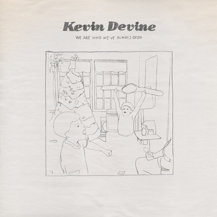 Kevin Devine We Are Who We've Always Been