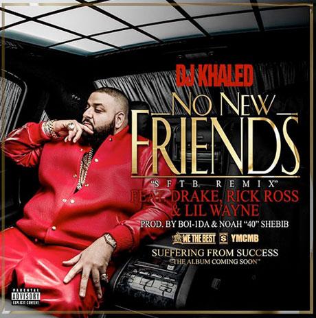 DJ Khaled 'No New Friends' (ft. Drake, Rick Ross, Lil Wayne)