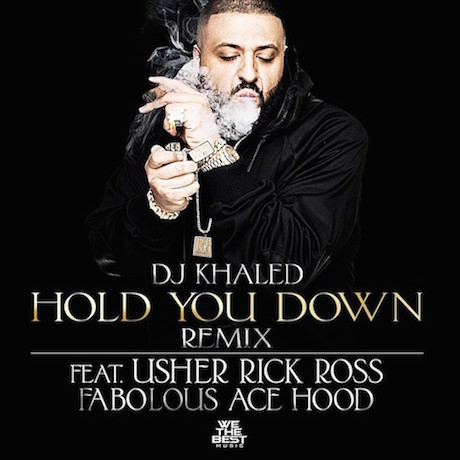 "DJ Khaled ""Hold You Down"" (remix ft. Usher, Rick Ross, Fabolous and Ace Hood)"