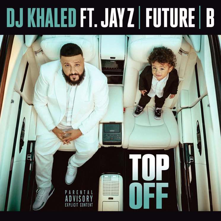 "?DJ Khaled Gets JAY-Z, Beyonc� and Future for New Song ""Top Off"""