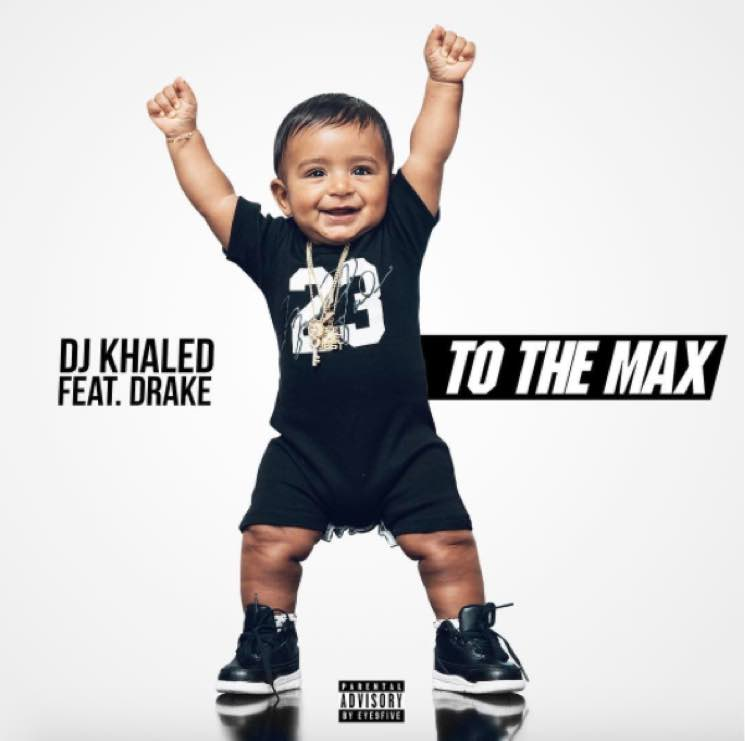 DJ Khaled 'To the Max' (ft. Drake)