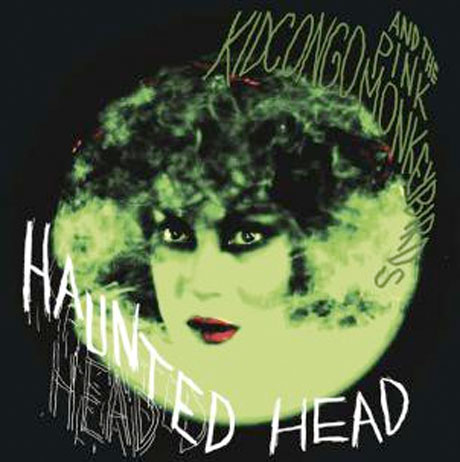 Kid Congo and the Pink Monkey Birds Return with 'Haunted Head'