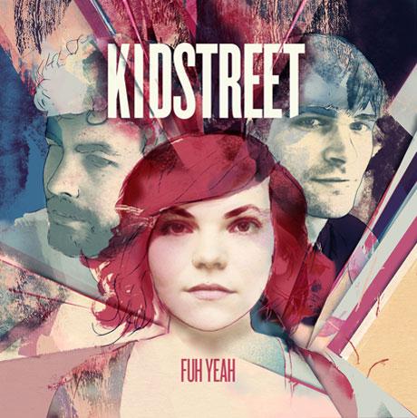 Kidstreet 'Fuh Yeah' (album stream)