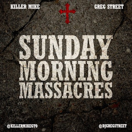 Killer Mike 'Sunday Morning Massacres' (mixtape)