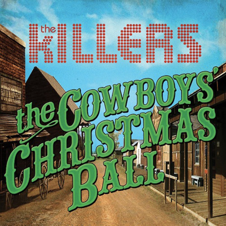 "The Killers ""The Cowboys' Christmas Ball"""