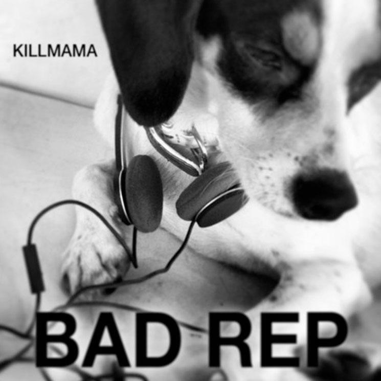 Killmama 'Bad Rep'