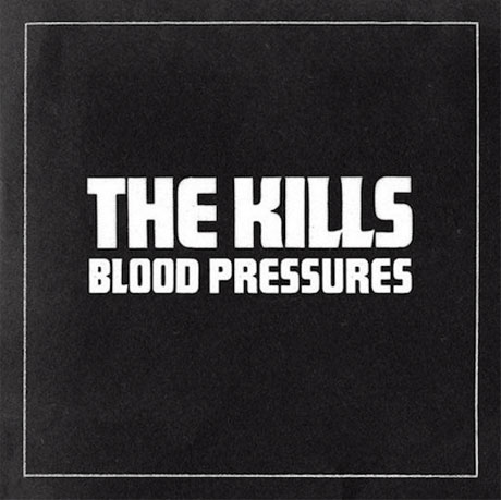 The Kills <i>Blood Pressures</i>