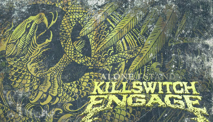 "Killswitch Engage ""Alone I Stand"""