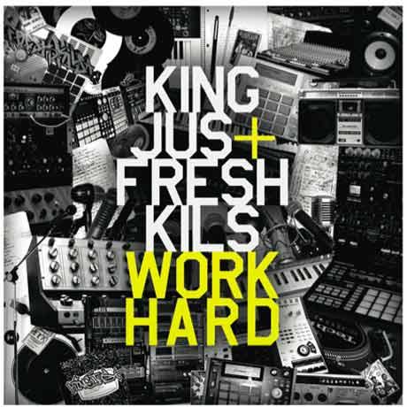 King Jus & Fresh Kils Work Hard