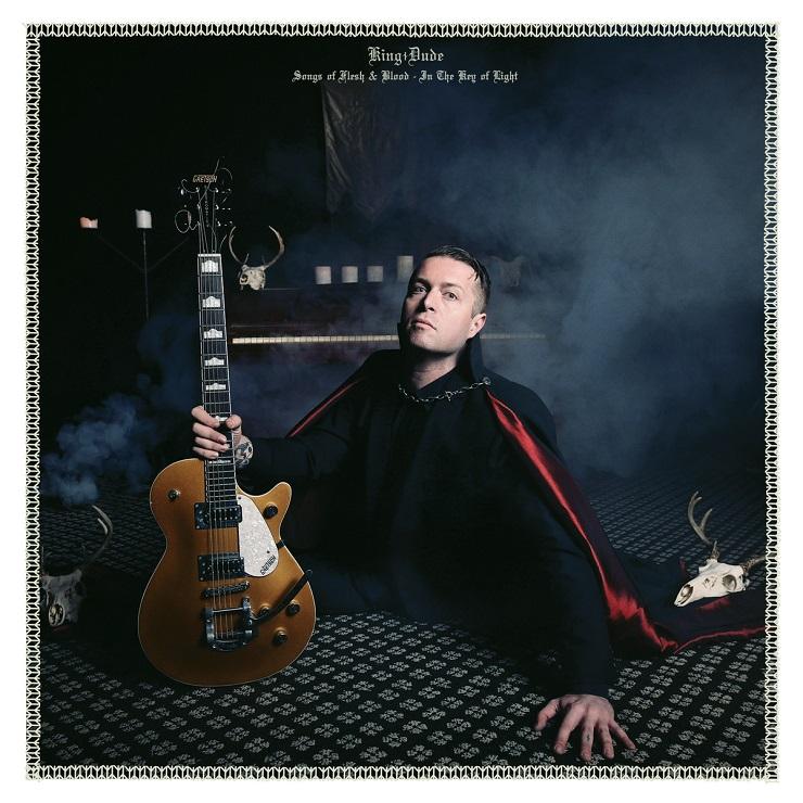 King Dude 'Songs of Flesh & Blood - In the Key of Light' (album stream)